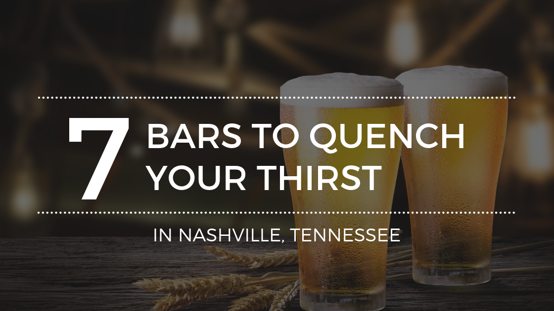 The Best Bars in Nashville to Quench Your Thirst