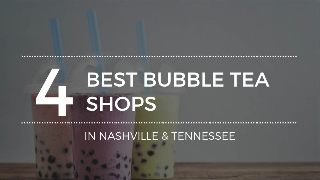 Time for Bubble Tea in Nashville, Tennessee?