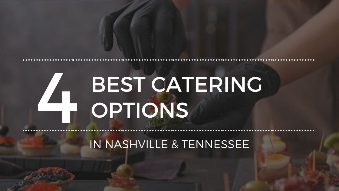 The Best Caterers in Nashville, TN
