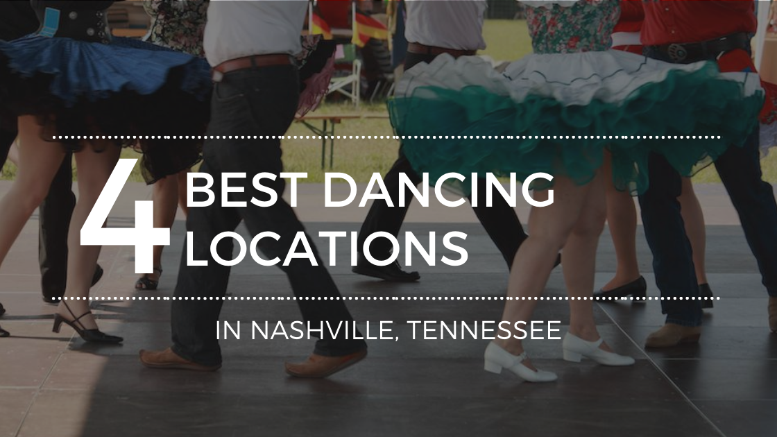 Dancing in Nashville: The Top Places to Get Your Feet Moving