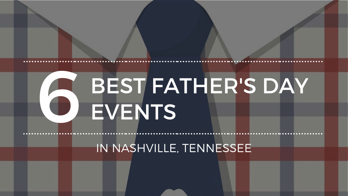 The Best Father's Day Events in Nashville