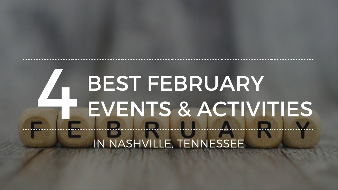 4 Must-See February Events in Nashville, TN