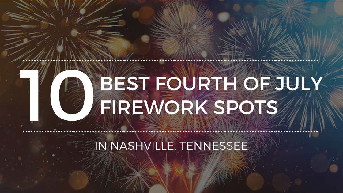 Best Places To Watch Fourth Of July Fireworks In Nashville