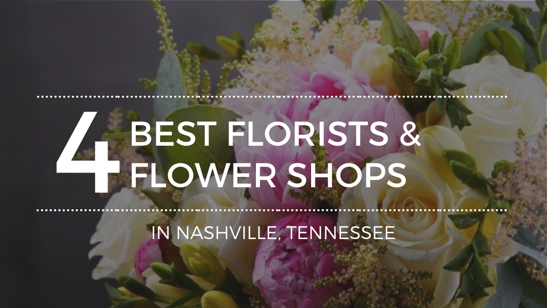 The 4 Best Florists in Nashville, TN
