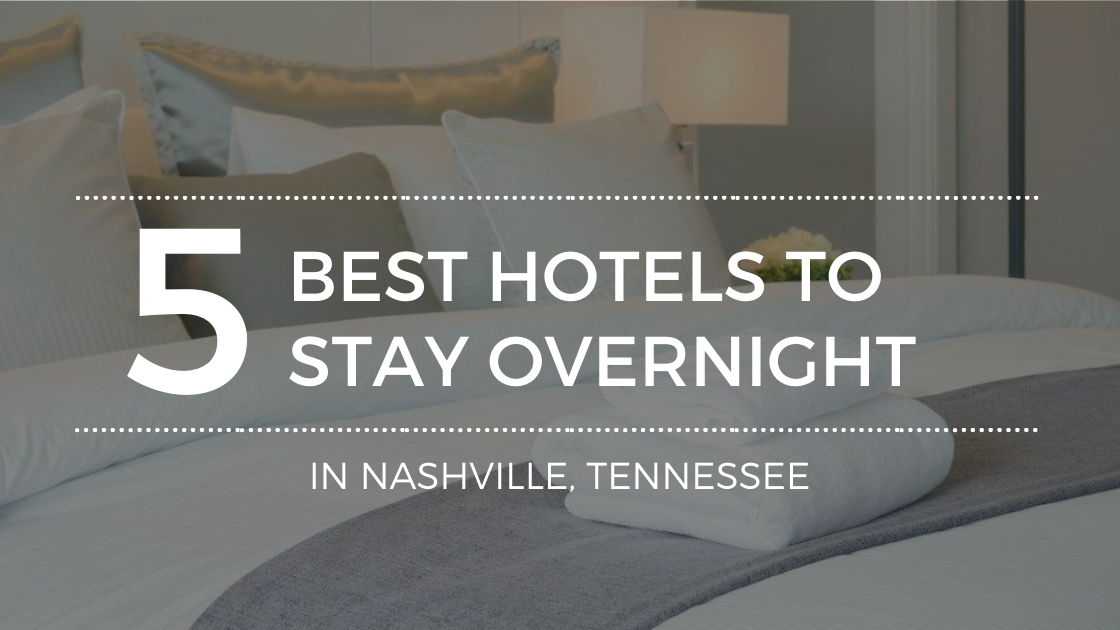 How to Find the Best Hotels in Nashville, TN