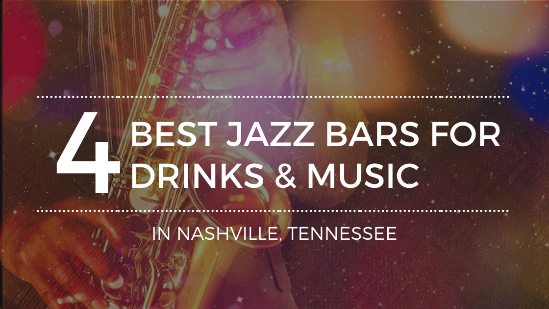Where Are the Best Nashville Jazz Bars?