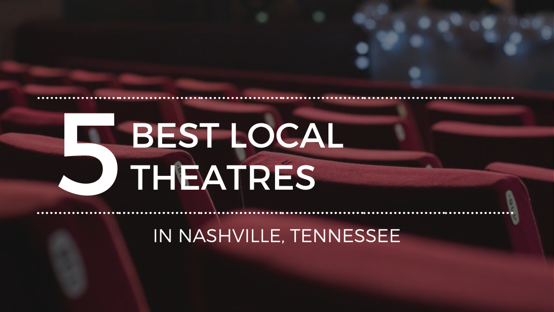 The Best in Local Theatres from Nashville, TN