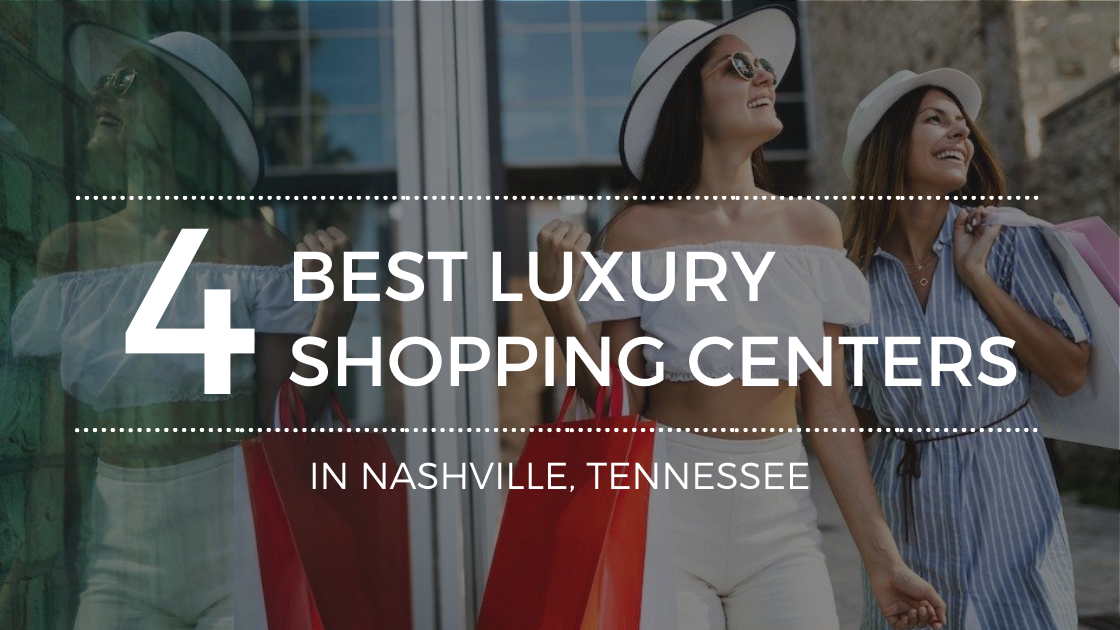 Where Is The Best Luxury Shopping Found In Nashville