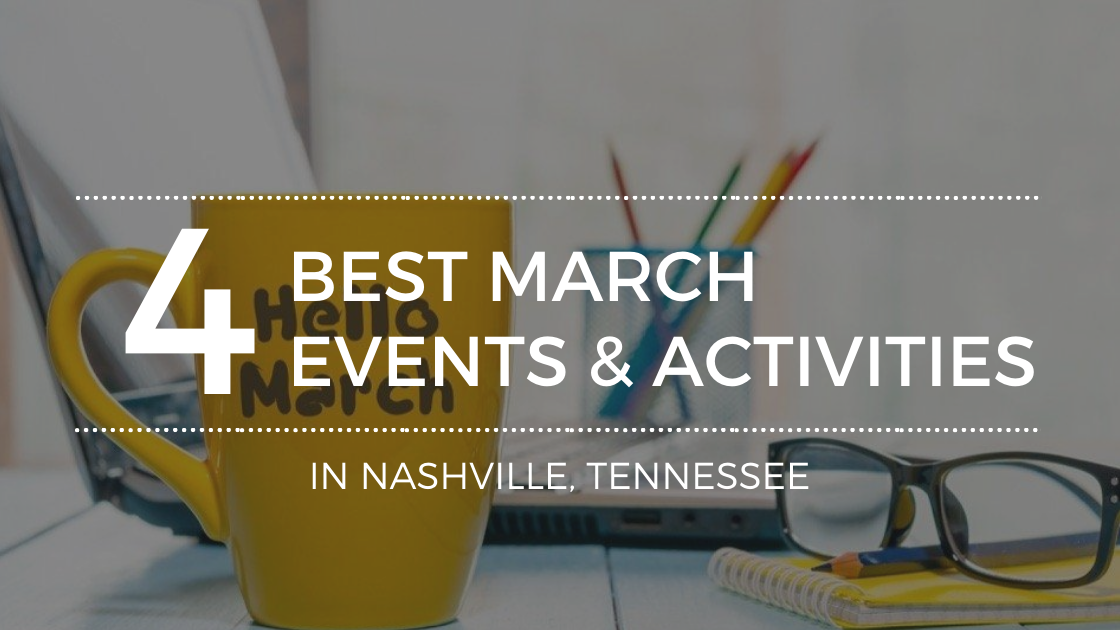 4 Must-See March Events in Nashville, TN