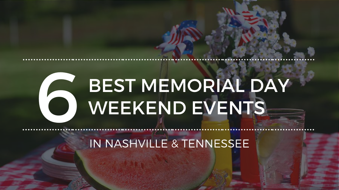 Things to Do in Nashville on Memorial Day Weekend