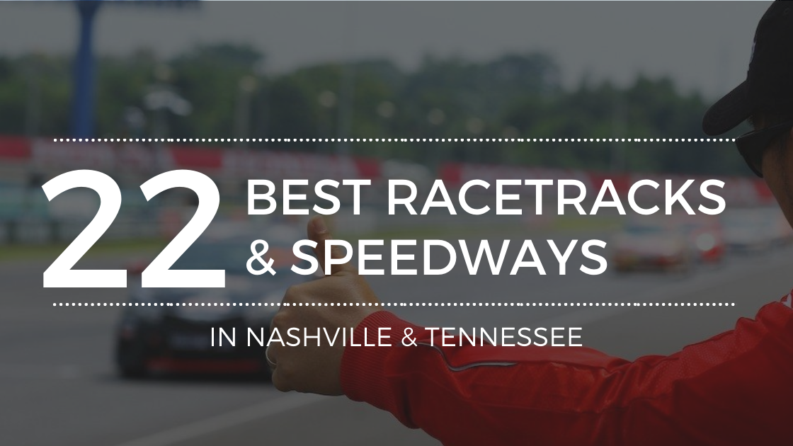 Where Are the Best Racetracks in Nashville and Tennessee?