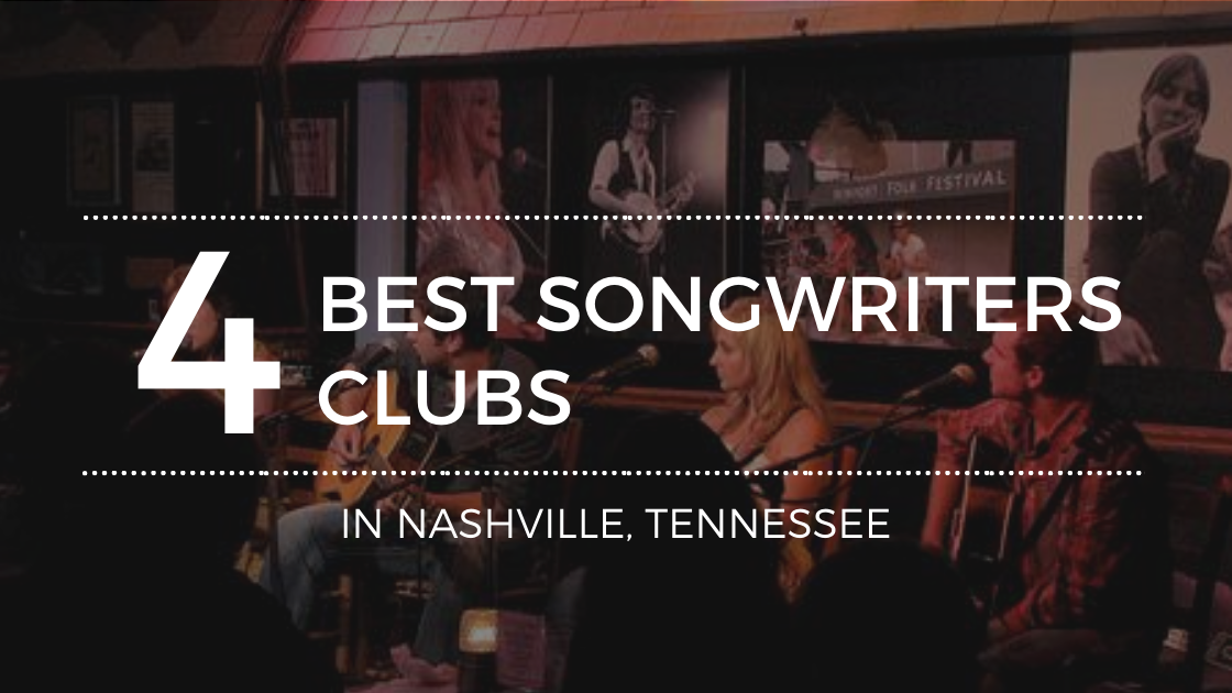 The Best Songwriters Clubs in Nashville TN