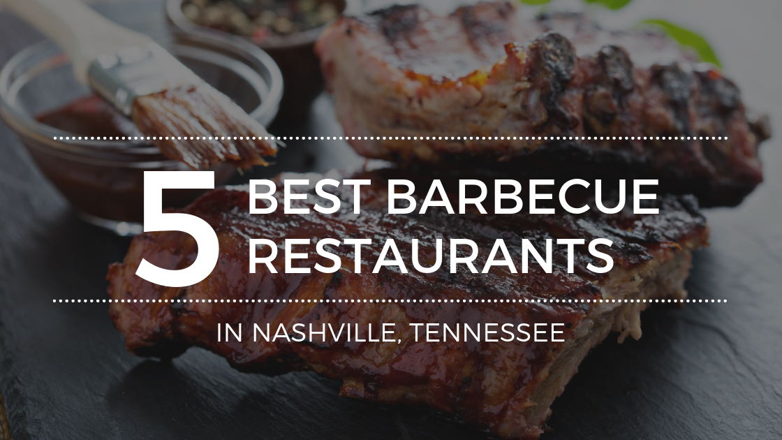 Looking for Nashville's Best BBQ? Hit These 5 Top Spots