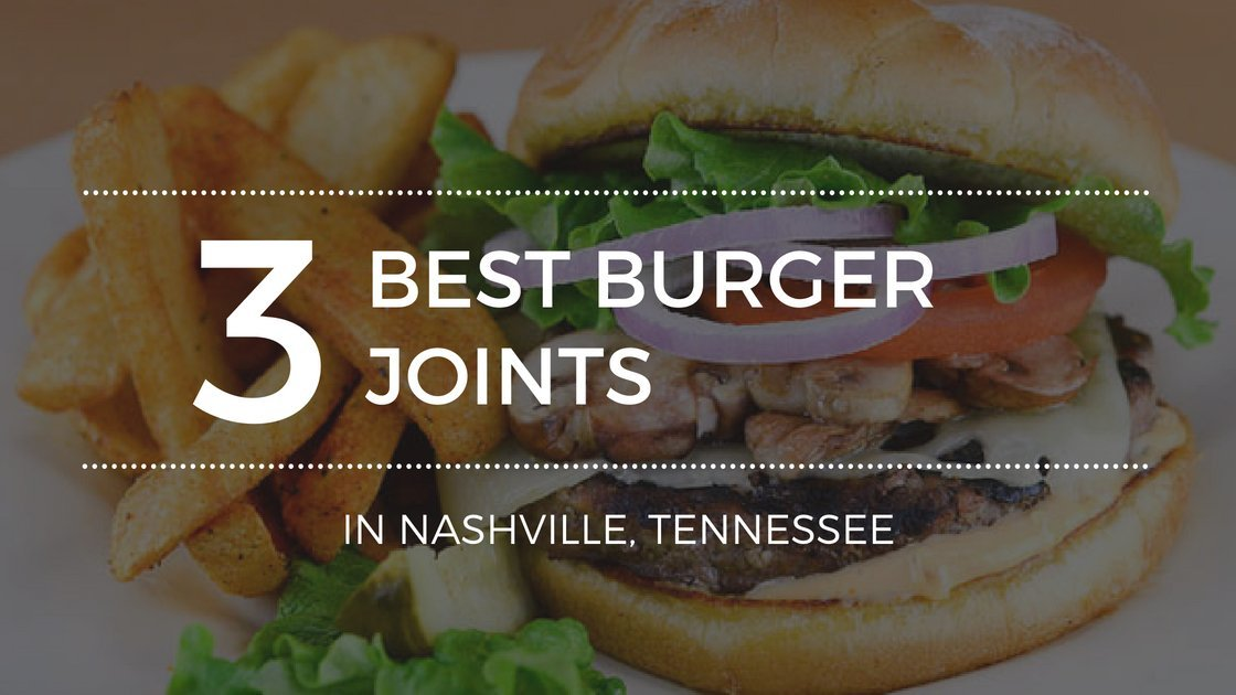 The Best Burgers Available in Nashville Tennessee