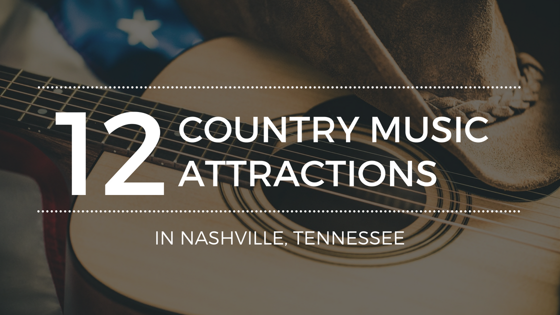 The Best Country Music Attractions in Nashville, TN