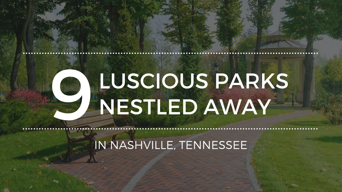 The Most Beautiful Parks in Nashville, TN