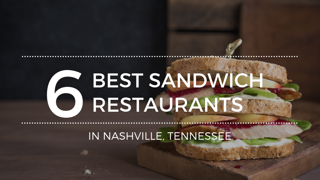 Where to Grab a Sandwich in Nashville TN