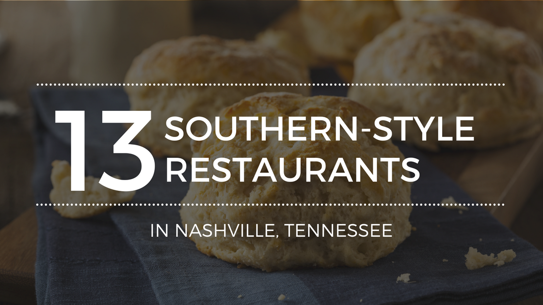 The Best Home-Style Southern Restaurants in Nashville, TN