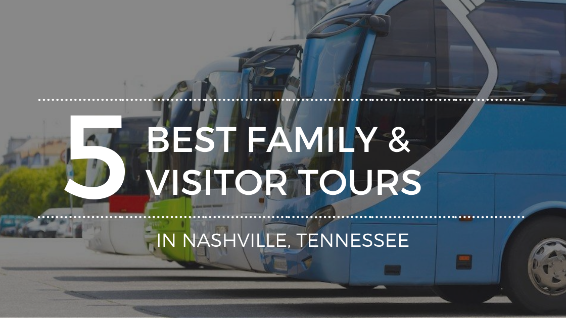 Where to Find the Best Nashville Visitor Tours