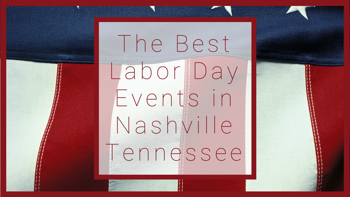 What to Do on Labor Day in Nashville, TN